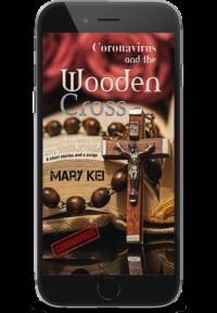 Coronavirus and the wooden cross - Mary Kei