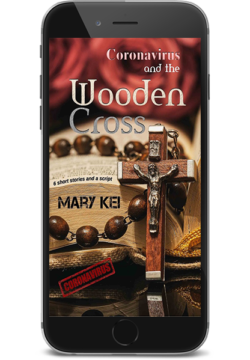 Coronavirus and the wooden cross – Mary Kei